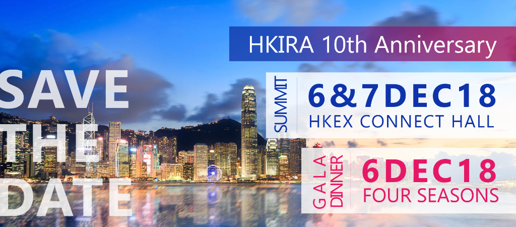 SAVE THE DATE - HKIRA 10th Anniversary Summit on 6 & 7 Dec, Gala Dinner on 6 Dec